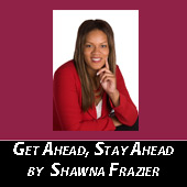 get-ahead-stay-ahead-by-shawna-frazier