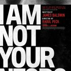 """I Am Not Your Negro"" powerfully connects past and present struggles"