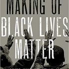 BOOK REVIEW: 'The Making of Black Lives Matter: A Brief History of an Idea'