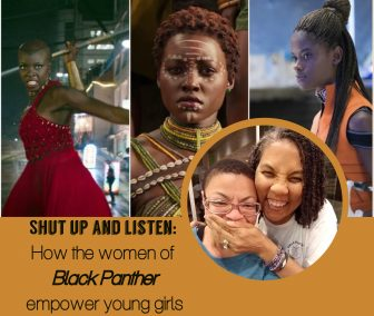 Shut up and listen: How the women of 'Black Panther' empower young girls
