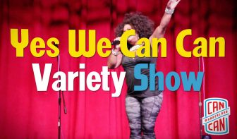 Yes We Can Can Variety Show @ Can Can Wonderland