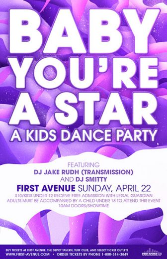 Baby, You're A Star Kids' Dance Party @ First Avenue - Mainroom | Minneapolis | Minnesota | United States