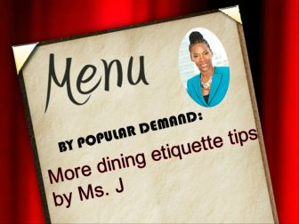 By popular demand: more dining etiquette tips