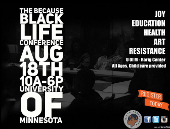 The Because Black Life Conference - 2018 @ Rarig Center   Minneapolis   Minnesota   United States