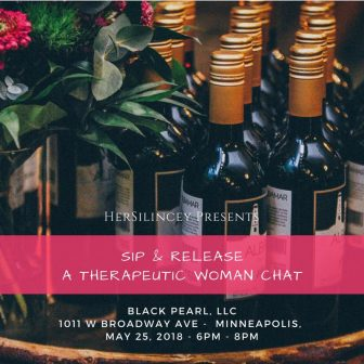 HerSilincey Presents: Sip & Release @ Black Pearl, LLC | Minneapolis | Minnesota | United States
