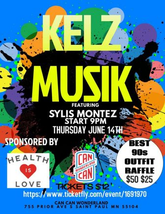 Kelz Musik 90s Vibe Show Presented By Health Is Love Org @ Can Can Wonderland | Saint Paul | Minnesota | United States