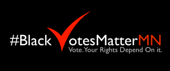 Black Votes Matter MN issues call for Black community to vote Nov. 2, 4, 6