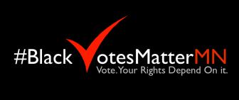 Black Votes Matter MN issues call for Black community to vote Nov. 2, 4, 6