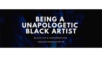 Being An Unapologetic Black Artist @ Mixed Blood Theatre Company