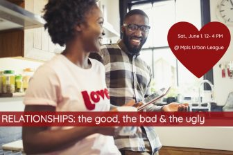 Relationships: the Good, the Bad and the Ugly @ Minneapolis Urban League